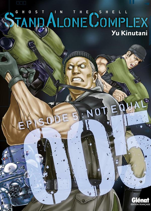 THE GHOST IN THE SHELL - STAND ALONE COMPLEX - TOME 05 Kinutani Yu Glénat